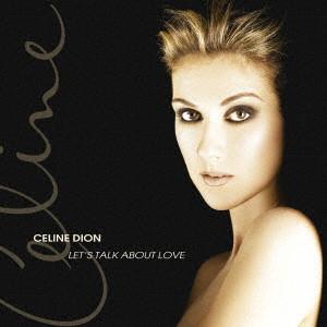 CELINE DION / セリーヌ・ディオン / LET'S TALK ABOUT LOVE / レッツ・トーク・アバウト・ラヴ