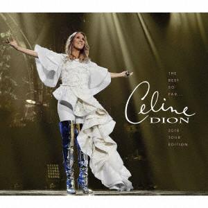 CELINE DION / セリーヌ・ディオン / THE BEST SO FAR... 2018 TOUR EDITION / ザ・ベスト・ソー・ファー...2018ツアー・エディション