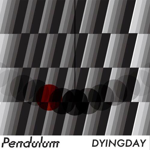 DYINGDAY / Pendulum
