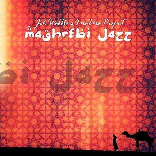 JAH WOBBLE & MOMO / ジャー・ウォブル&モモ / MAGHREBI JAZZ / マグリブ・ジャズ