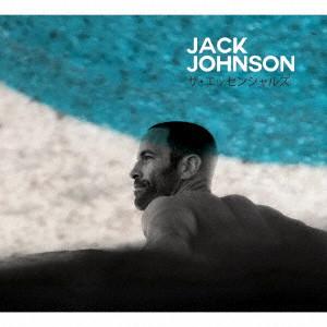 JACK JOHNSON / ジャック・ジョンソン / ザ・エッセンシャルズ