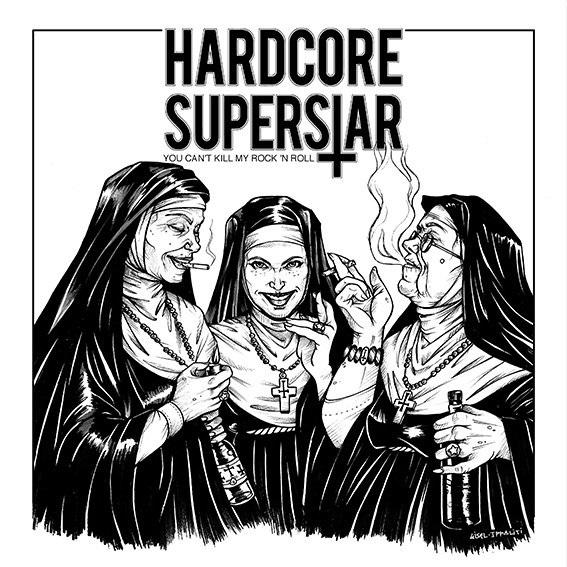 HARDCORE SUPERSTAR / ハードコア・スーパースター / YOU CAN'T KILL MY ROCK N' ROLL / ユー・キャント・キル・マイ・ロックンロール