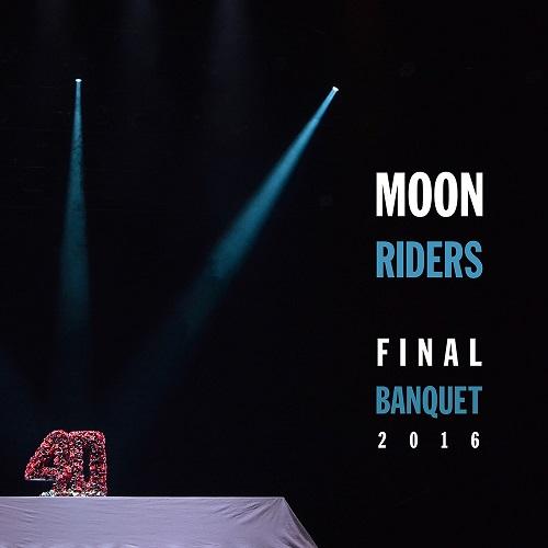 moonriders / ムーンライダーズ / moonriders Final Banquet 2016 ~最後の饗宴~