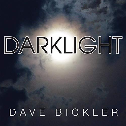DAVE BICKLER / デイヴ・ビックラー / DARKLIGHT / ダークライト
