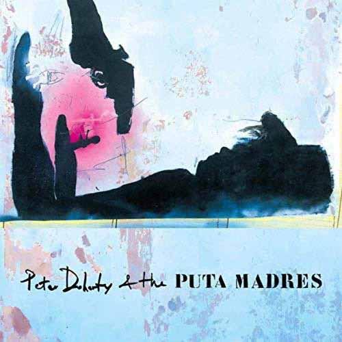 PETER DOHERTY & THE PUTA MADRES / ピーター・ドハーティ・アンド・ザ・ピュータ・マドレス / PETER DOHERTY & THE PUTA MADRES  / ピーター・ドハーティ・アンド・ザ・ピュータ・マドレス