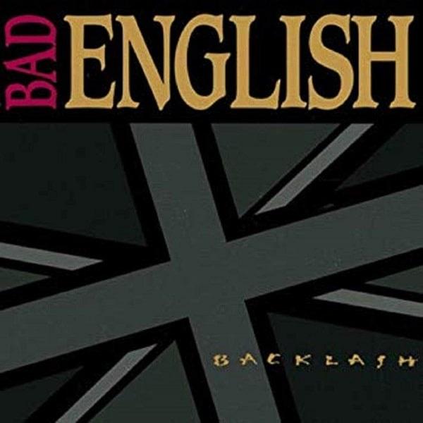 BAD ENGLISH / バッド・イングリッシュ / BACKLASH / バックラッシュ