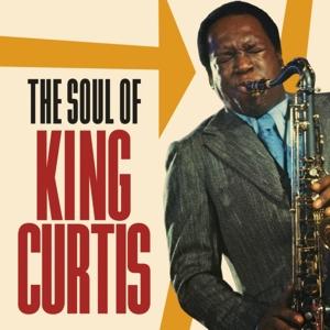 KING CURTIS / キング・カーティス / ザ・ソウル・オブ・キング・カーティス