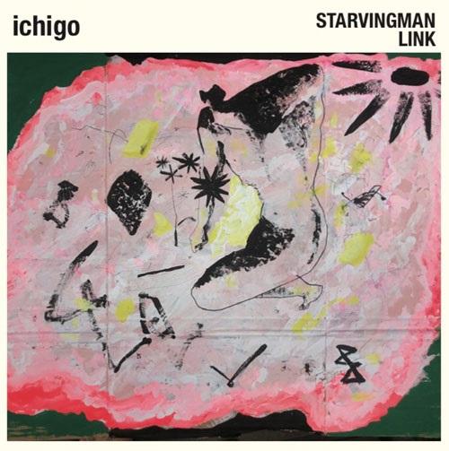STARVINGMAN/LINK / ichigo