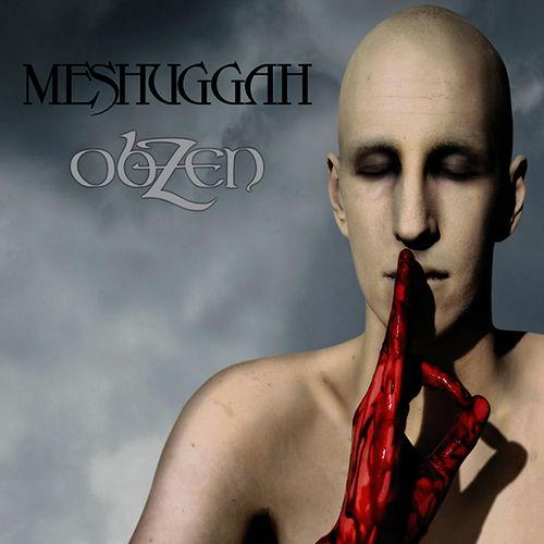 MESHUGGAH / メシュガー / OBZEN / オブゼン