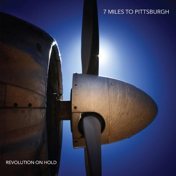 7 MILES TO PITTSBURGH / セヴン・マイルズ・トゥ・ピッツバーグ / REVOLUTION ON HOLD / レヴォルーション・オン・ホールド<直輸入盤国内仕様>