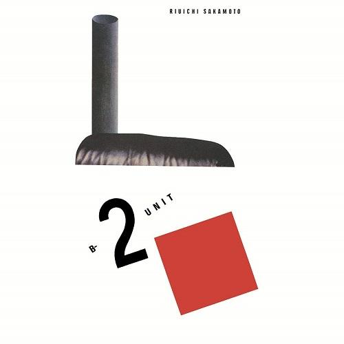 RYUICHI SAKAMOTO / 坂本龍一 / B-2 UNIT