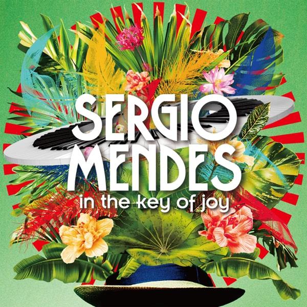 SERGIO MENDES / セルジオ・メンデス / IN THE KEY OF JOY (2CD DELUXE EDITION)  / イン・ザ・キー・オブ・ジョイ(完全限定盤 2CDデラックス・エディション)