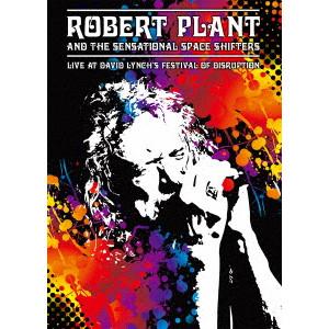 ROBERT PLANT AND THE SENSATIONAL SPACE SHIFTERS / ロバート・プラント・アンド・ザ・センセーショナル・スペース・スフターズ / LIVE AT DAVID LYNCH'S FESTIVAL OF DISRUPTION  / ライヴ・アット・デヴィッド・リンチズ・フェスティヴァル・オブ・ディスラプション<ブルーレイ>