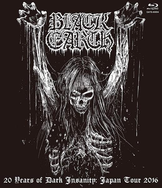 BLACK EARTH (METAL) / ブラック・アース / 20 YEARS OF DARK INSANITY JAPAN TOUR 2016  / 20イヤーズ・オブ・ダーク・インサニティ ジャパン・ツアー 2016