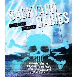 BACKYARD BABIES / バックヤード・ベイビーズ / LIVE AT CIRKUS / ライヴ・アット・サーカス<ブルー・レイ+CD>