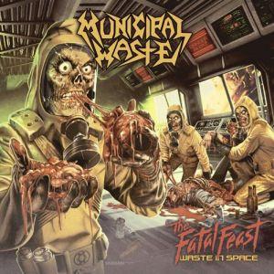 MUNICIPAL WASTE / ミュニシパル・ウェイスト / THE FATAL FEAST