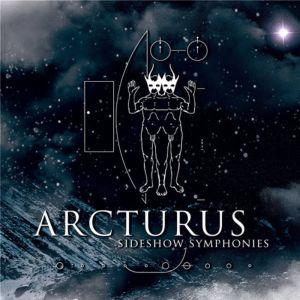 ARCTURUS / アークチュラス / SIDESHOW SYMPHONIES