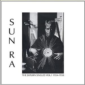 SUN RA (SUN RA ARKESTRA) / サン・ラー / Saturn Singles Vol 1: 1954-1958