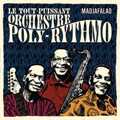 ORCHESTRE POLY-RYTHMO DE COTONOU / オルケストル・ポリ=リトゥモ・ド・コトヌー / MADJAFALAO