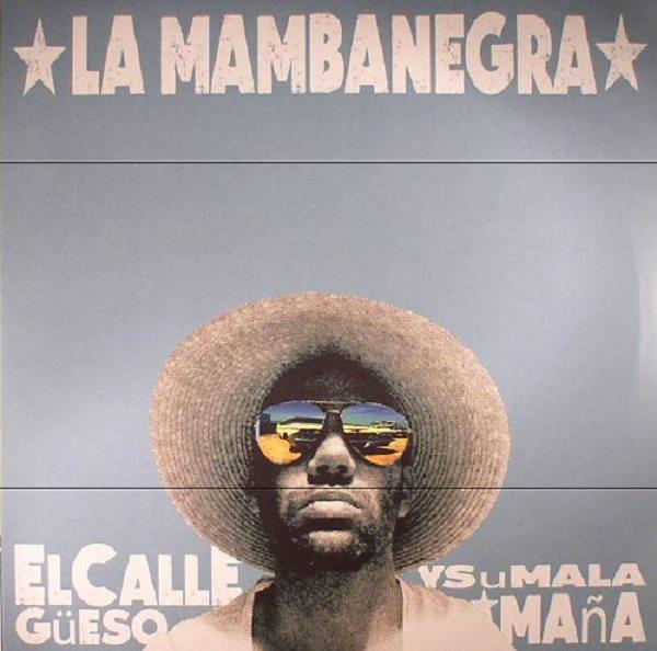 LA MAMBANEGRA / ラ・マンバネグラ / EL CALLEGUESO Y SU MALA MANA