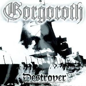 GORGOROTH / ゴルゴロス / DESTROYER<DIGI>