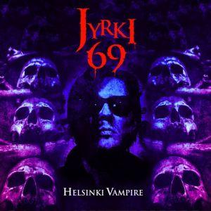 JYRKI 69 / HELSINKI VAMPIRE