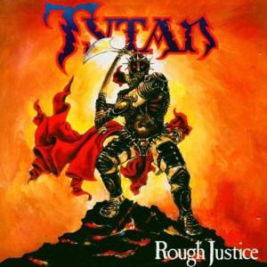 TYTAN / タイタン / ROUGH JUSTICE