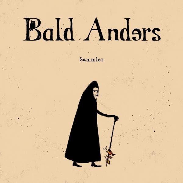 BALD ANDERS / SAMMLER
