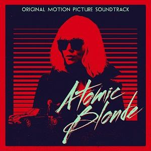 ORIGINAL SOUNDTRACK / オリジナル・サウンドトラック / ATOMIC BLONDE