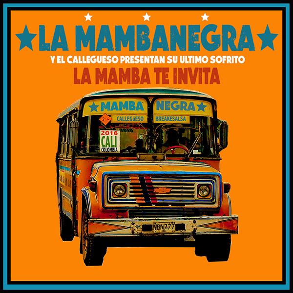 LA MAMBANEGRA / ラ・マンバネグラ / LA MAMBA TE INVITA/LA GALERIA