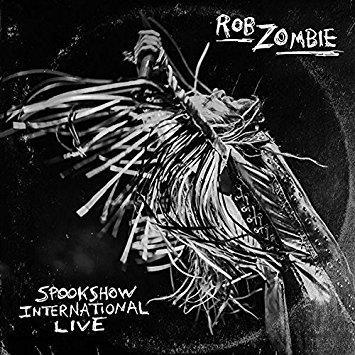 ROB ZOMBIE / ロブ・ゾンビ / SPOOKSHOW INTERNATIONAL LIVE