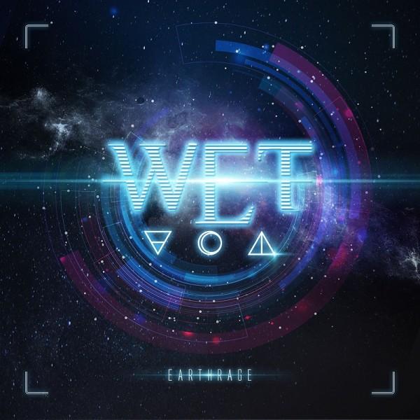 W.E.T. / ウェット / EARTHRAGE