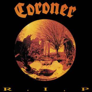 CORONER / コロナー / R.I.P.