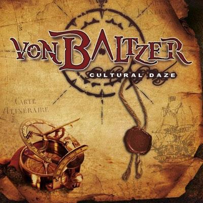 VON BALTZER / CULTURAL DAZE