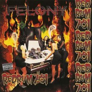 FELONY / REDRUM 781