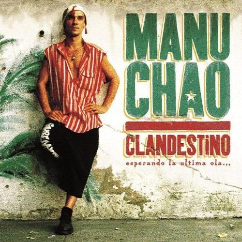MANU CHAO / マヌチャオ / CLANDESTINO