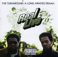 REAL LIVE / TURNAROUND:THE LONG AWAITED DRAMA