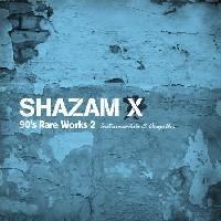 90'S RARE WORKS 2 -INSTRUMENTALS & ACAPELLAS-/SHAZAM X HIPHOP/R&B