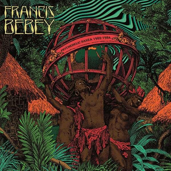 FRANCIS BEBEY / フランシス・ベベイ / PSYCHEDELIC SANZA 1982-1984