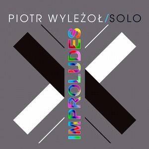 PIOTR WYLEZOT / ピョートル・ビレゾウ / Improludes