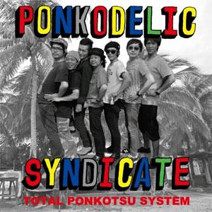 TOTAL PONKOTSU SYSTEM / PONKODELIC SYNDICATE