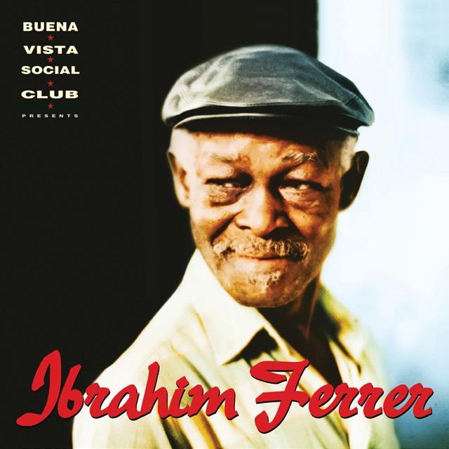 IBRAHIM FERRER / イブライム・フェレール / BUENA VISTA SOCIAL CLUB PRESENTS IBRAHIM FERRER