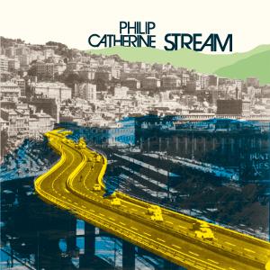 PHILIP CATHERINE / フィリップ・カテリーン / STREAM / ストリーム