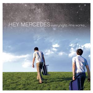 HEY MERCEDES / ヘイ・メルセデス / EVERYNIGHT FIRE WORKS