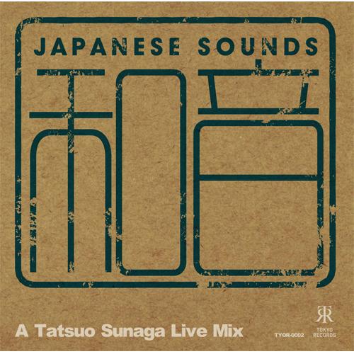 TATSUO SUNAGA / 須永辰緒 / 和音 - A TATSUO SUNAGA LIVE MIX