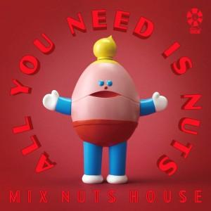 ミックスナッツハウス / All You Need is Nuts