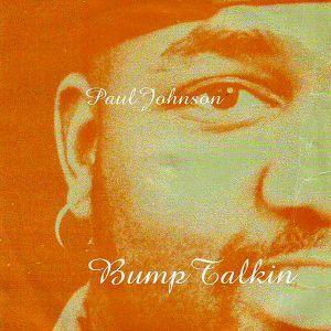 BUMP TALKIN (2017RE-ISSUE) /PAUL JOHNSON/ポール・ジョンソン ...