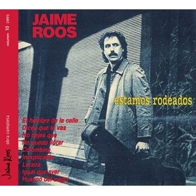 JAIME ROOS / ハイメ・ロス / ESTAMOS RODEADOS