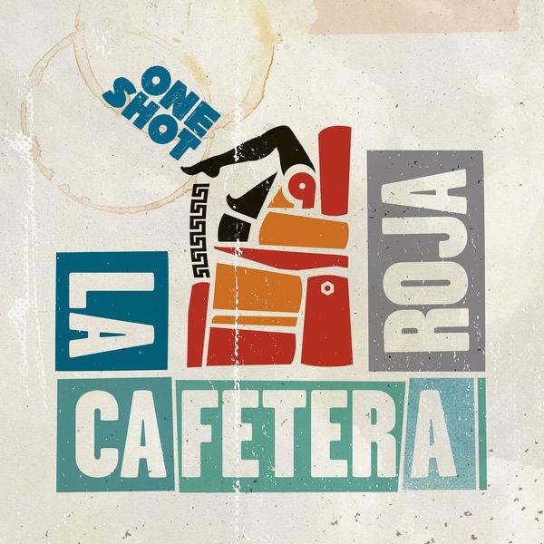 LA CAFETERA ROJA / ラ・カフェテーラ・ローハ / ONE SHOT