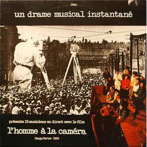 UN DRAME MUSICAL INSTANTANE / L'Homme A La Camera